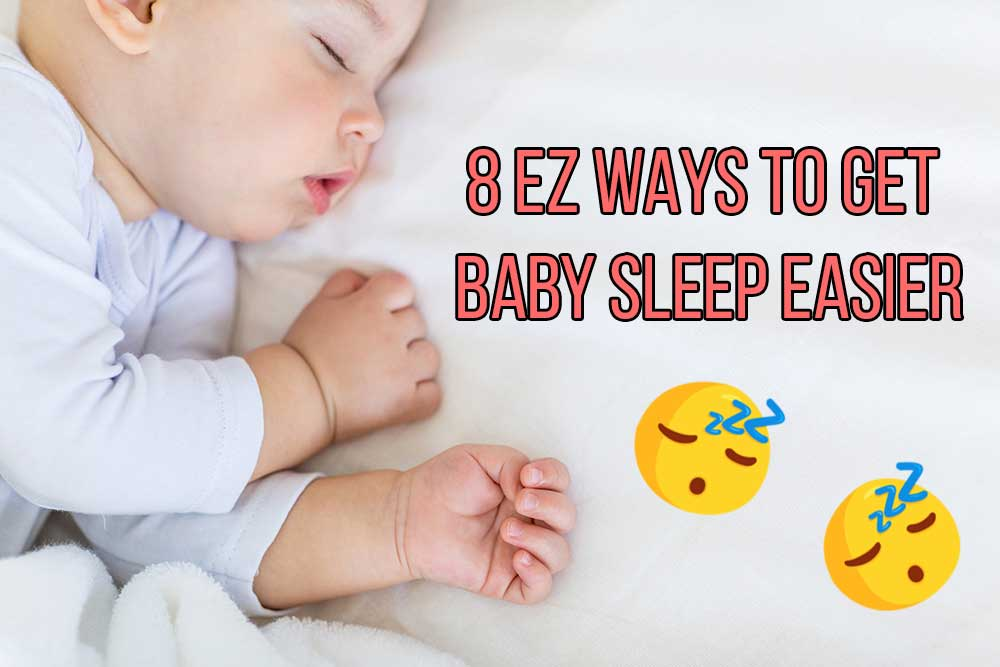 8 EASY ways to get baby sleep easier!