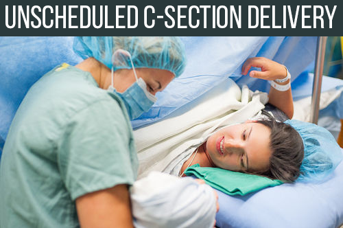 unscheduled c-section (caesarean delivery)