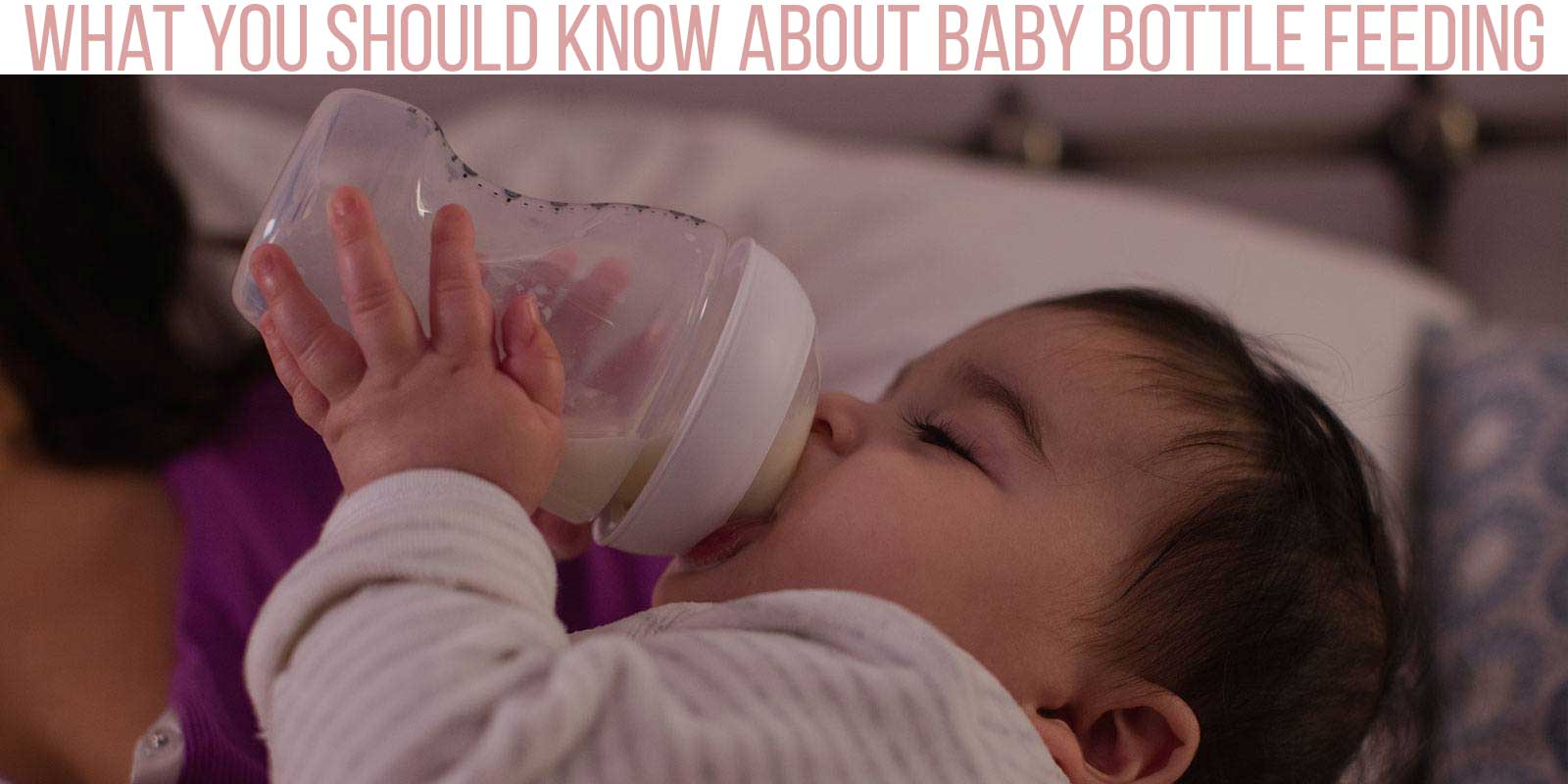 should know about baby bottle feeding