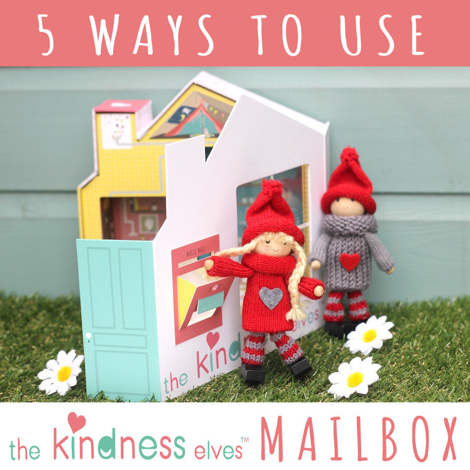 5 Ways to Use the Kindness Elves Mailbox