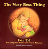 The Very Best Thing for TJ--an adoption option story and journal