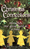 Christmas Connections--miracles one good deed at a time