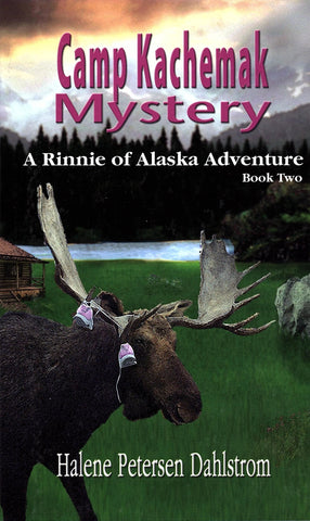 Camp Kachemak Mystery--a Rinnie of Alaska Adventure, Book Two