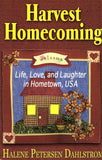 Harvest Homecoming--life, love, and laughter in Hometown, USA