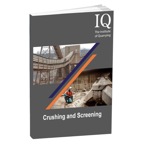 Institute of Quarrying (IQ) Crushing and Screening Study Guide (Textbook)