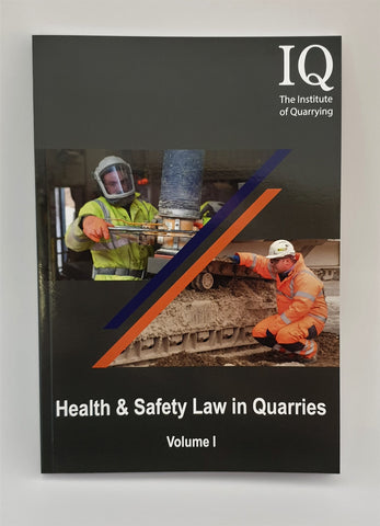 Health and Safety Law in Quarries Volume 1