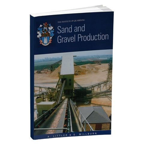 Sand and Gravel Production Book by Andy Litter and Stephen Millburn - Institute of Quarrying