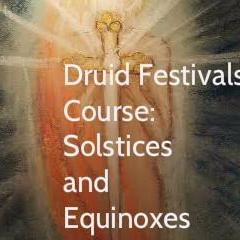 Druid Festivals, Solstices and Equinoxes