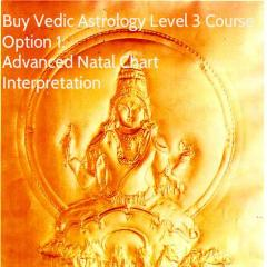 Advanced Natal Chart Interpretation Course (Vedic Astrology Level 3)