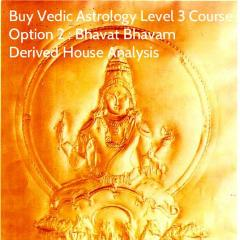 Bhavat Bhavam - Derived House Analysis Course (Vedic Astrology Level 3)