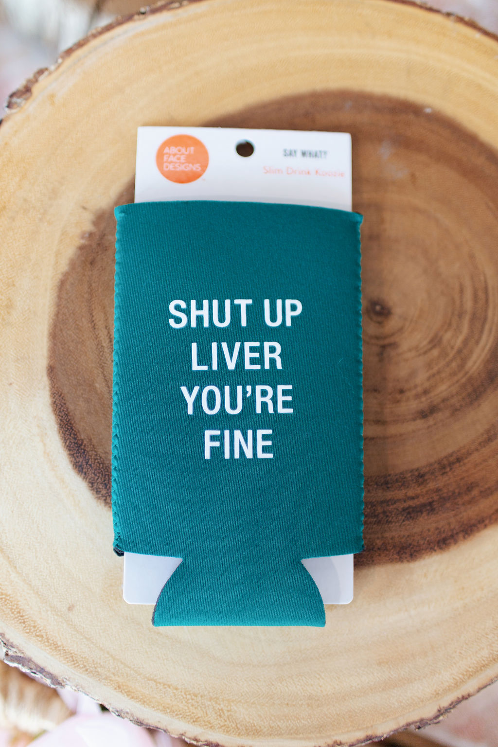 Shut Up Liver Slim Koozie