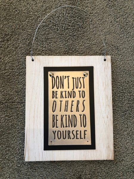 """Don't Just Be Kind to Others"" Sign"