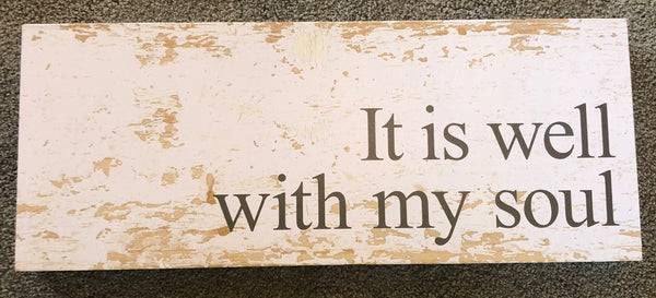 """It Is Well With My Soul"" Sign"