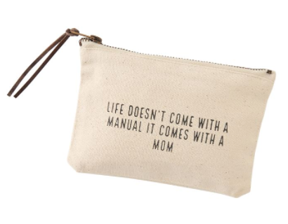 """Life Doesn't Come With a Manual, It Comes With a Mom"" Cosmetic Bag"