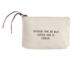 Though She Be But Little She is Fierce Cosmetic Bag