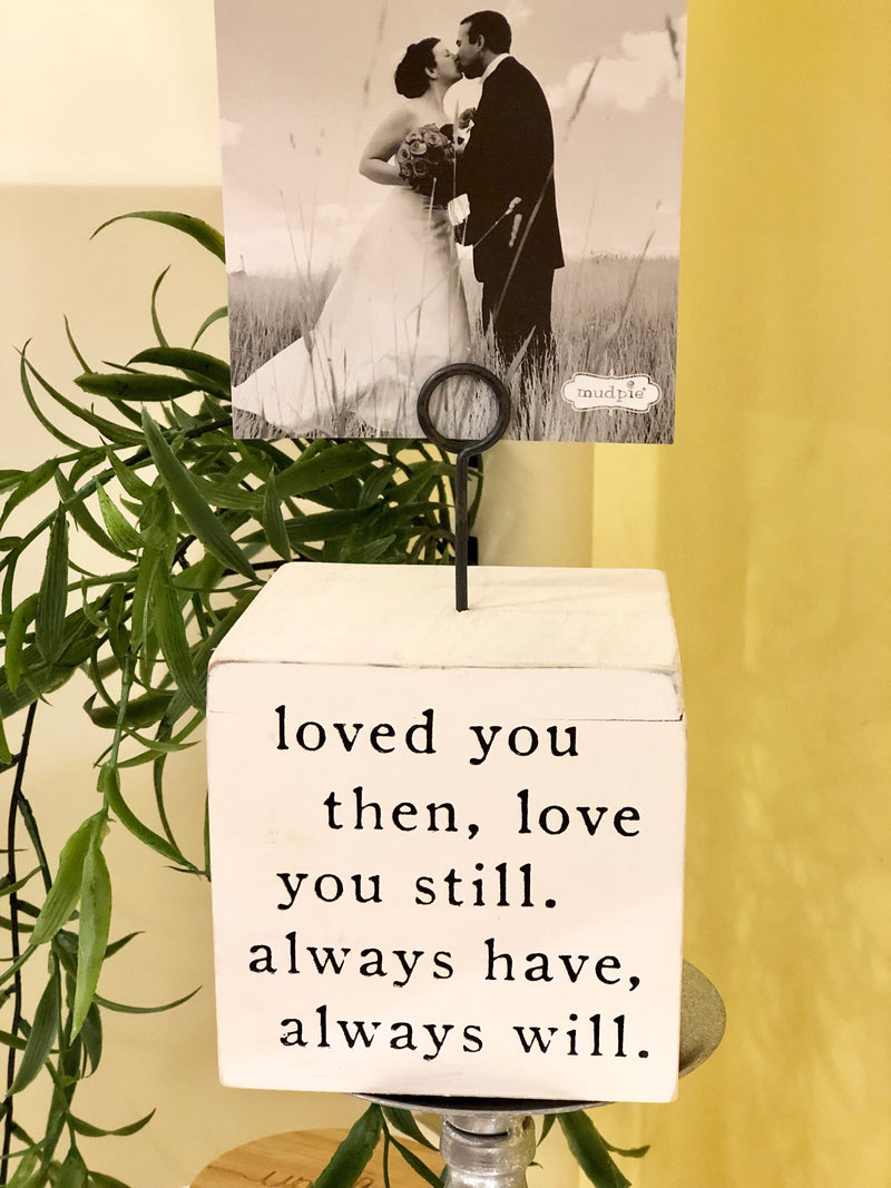 Loved You Then Block Picture Holder