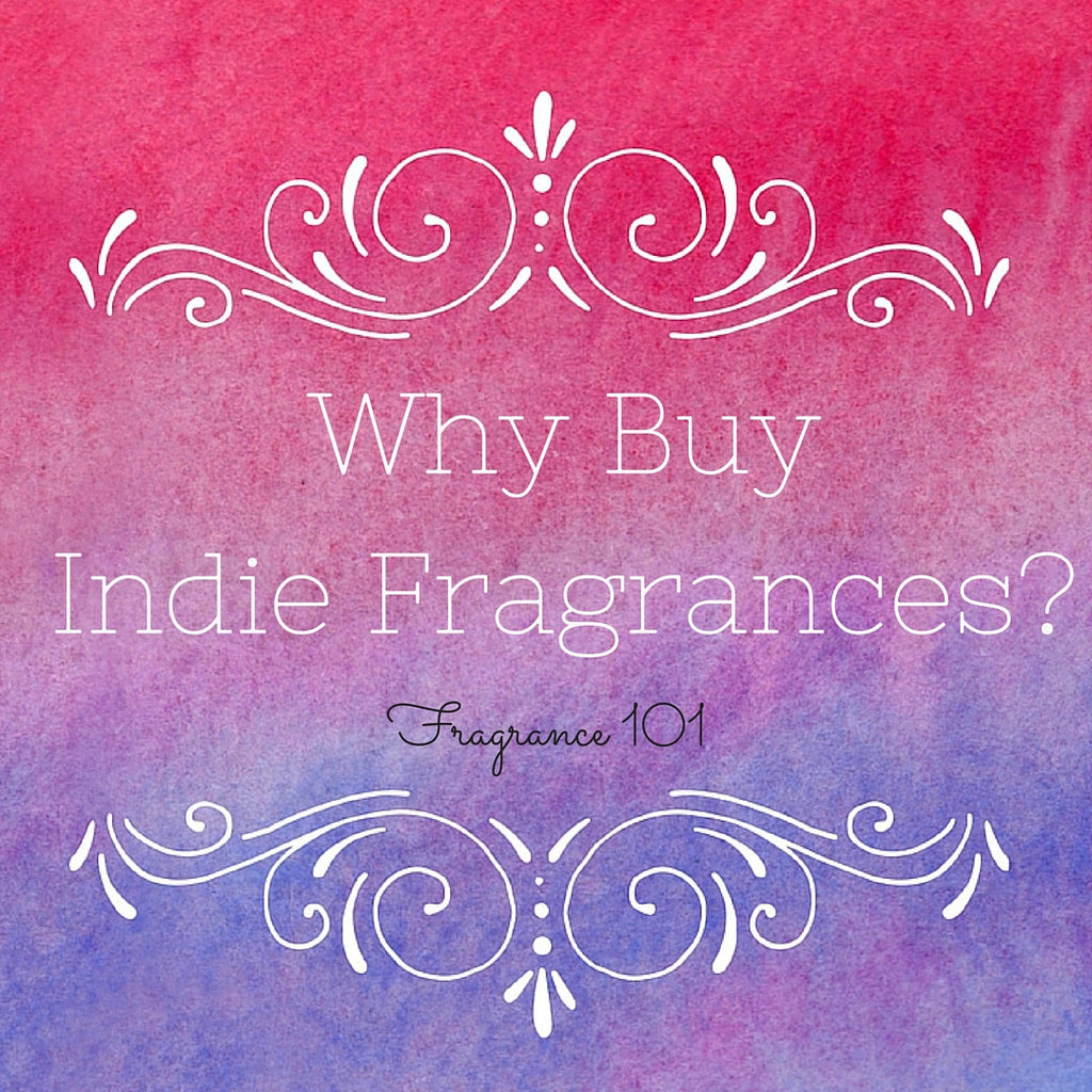 Why Buy Indie Fragrances?