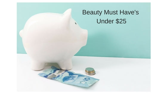 Beauty Must Haves Under $25!