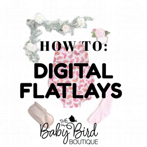 HOW TO: Digital FlatLays