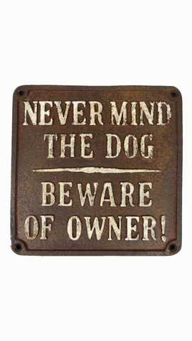Beware of Owner Plaque
