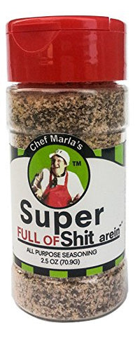 Super Full Of Shit Arein' Seasoning