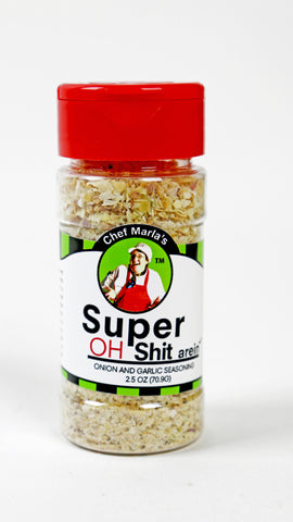Super OH Shit arein' Seasoning
