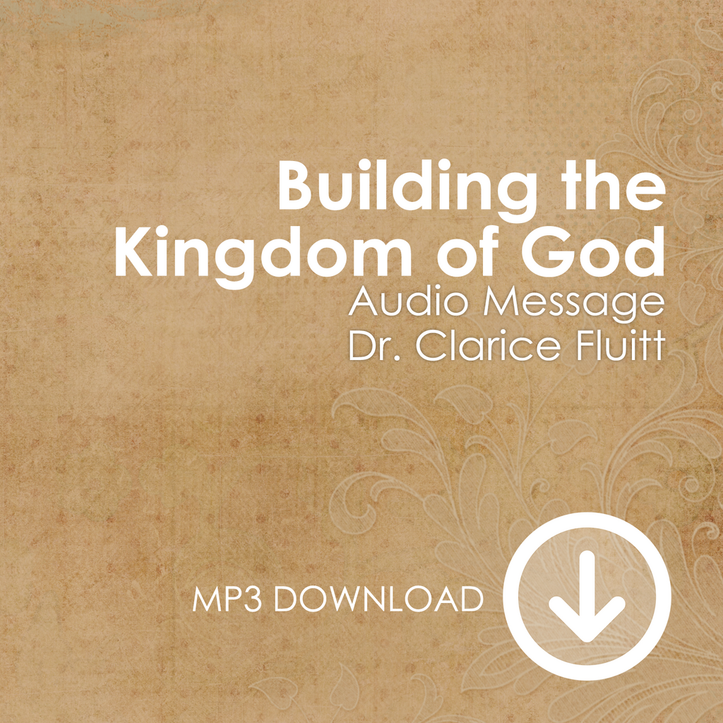 Building the Kingdom of God MP3s