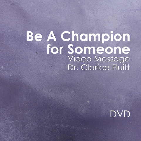 Be A Champion for Someone DVD