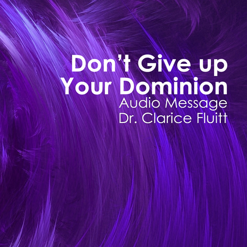 Don't Give up Your Dominion