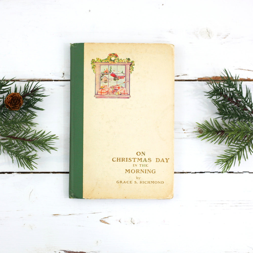 SOLD - Vintage 1908 Christmas Book / On Christmas Day in the Morning by Grace S. Richmond