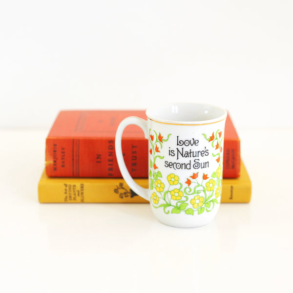 SOLD - Vintage Coffee Mug - Love Is Nature's Second Sun