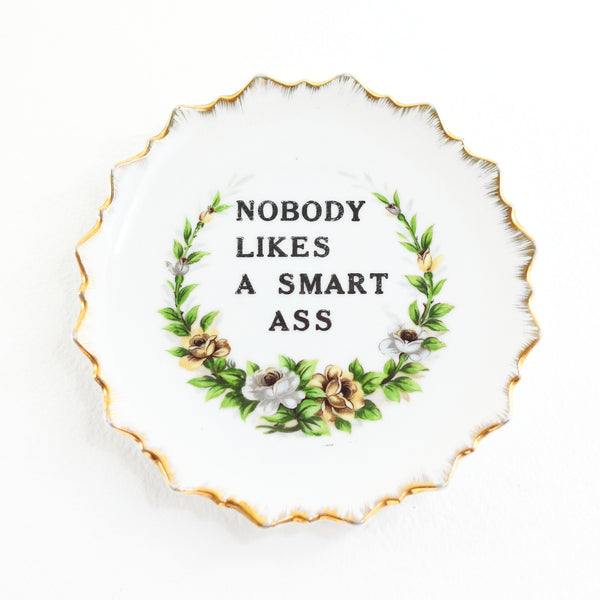 RESERVED - Kitschy Vintage Wall Plate - Nobody Likes a Smart Ass