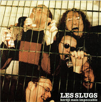 Les Slugs - Kerdji Mais Impeccable - Archives de la Zone Mondiale