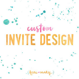 Custom Invite Design (DIY, Customized, Theme of your choice, Invitation) - DIGITAL FILE