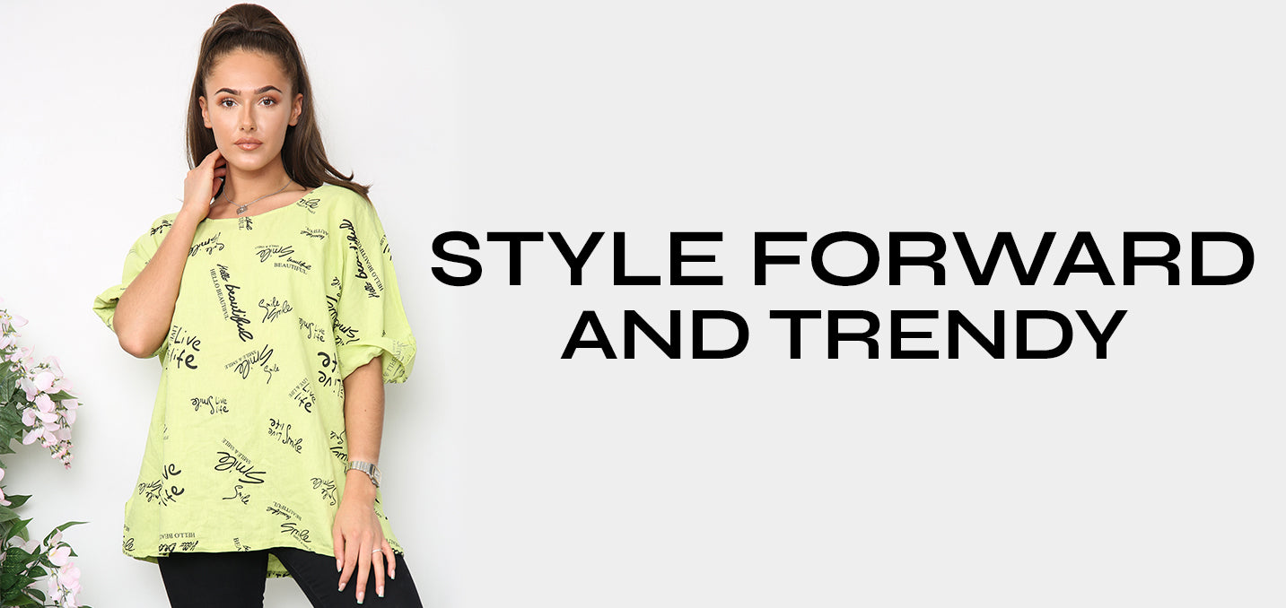 Style Forward and Trendy