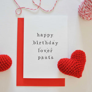Happy Birthday Lover Pants Card Card - The Two Wagtails