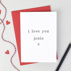 Personalised 'I Love You' Card - The Two Wagtails