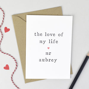 Personalised 'The Love Of My Life' Card - The Two Wagtails