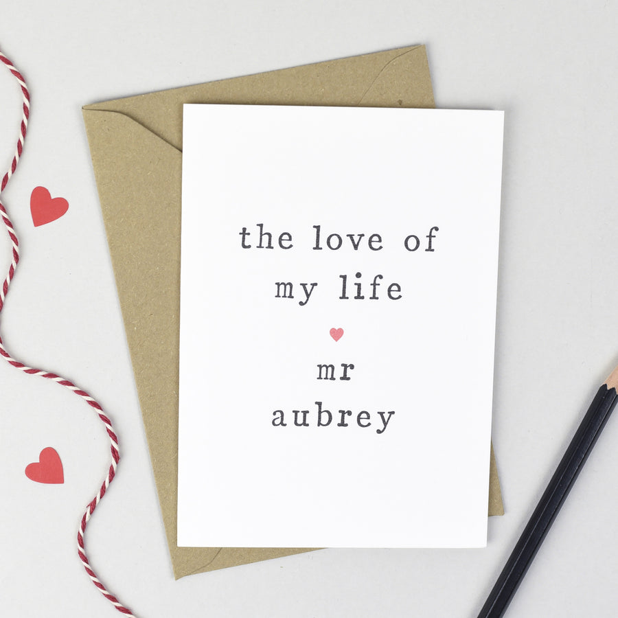 Personalised 'The Love Of My Life' Card Card - The Two Wagtails