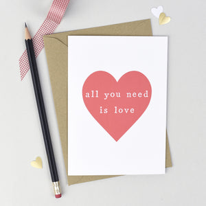 'All You Need Is Love' Anniversary or Valentines Card Card - The Two Wagtails
