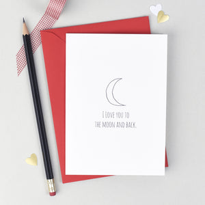 I Love You To The Moon And Back Card Card - The Two Wagtails