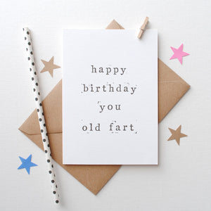 Happy Birthday You Old Fart Birthday Card Card - The Two Wagtails