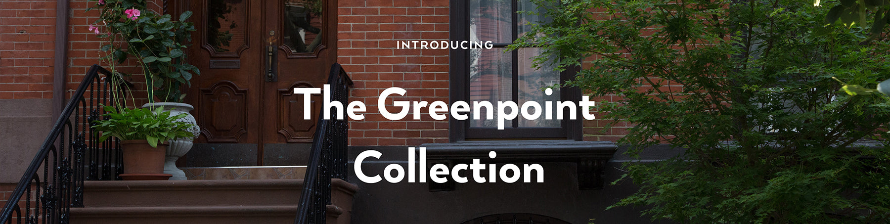 The Greenpoint Collection