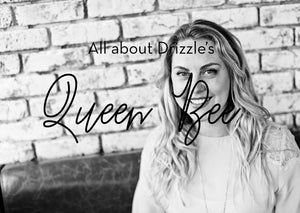 Drizzle's Queen Bee