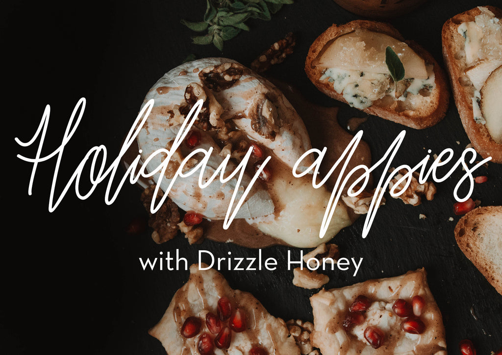 Holiday Appetizers with Drizzle Honey