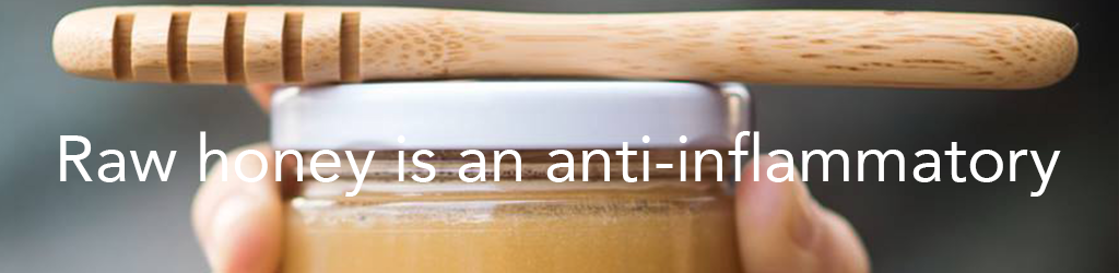 Raw Drizzle honey is an anti-inflammatory.