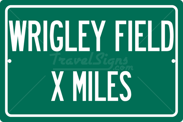 Personalized Highway Distance Sign To: Wrigley Field, Home of the Chicago Cubs