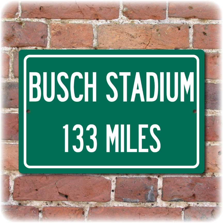 Personalized Highway Distance Sign To: Busch Stadium, Home of the St. Louis Cardinals