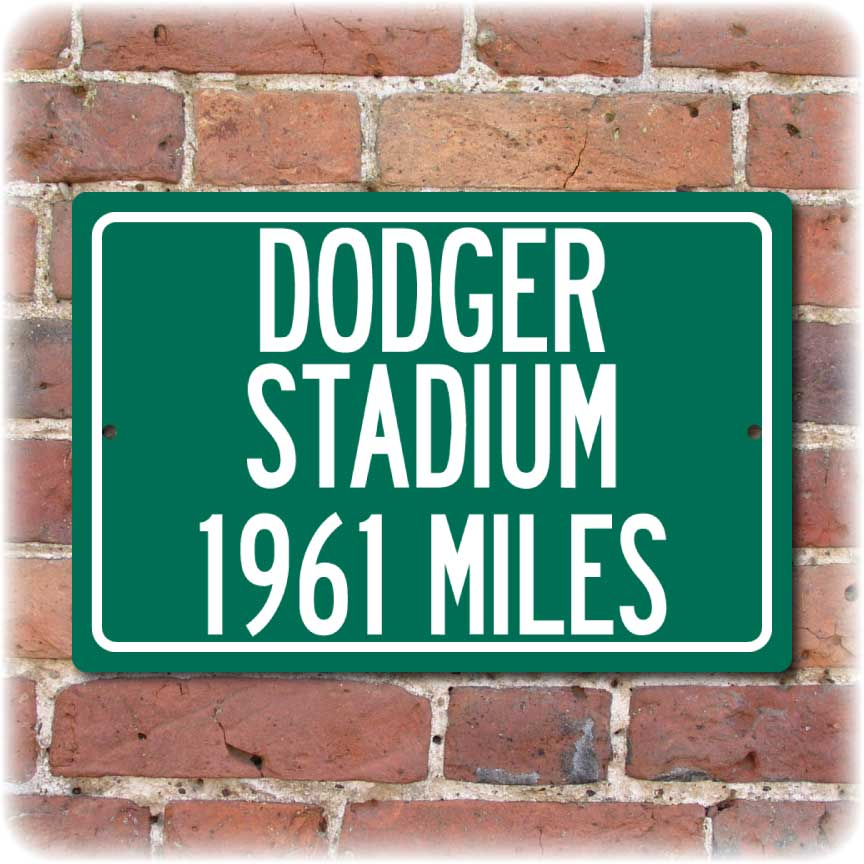 Personalized Highway Distance Sign To: Dodger Stadium, Home of the Los Angeles Dodgers