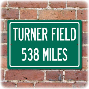 Personalized Highway Distance Sign To: Turner Field, Home of the Atlanta Braves